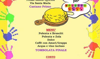 """Sabato 11 febbraio prima edizione di """"Una polenta per Casetta Lule"""", cena di raccolta fondi con tombolata a Castano Primo in collaborazione con oratorio Madonna dei poveri"""