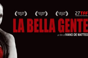 "locandina film ""La Bella Gente"" di Ivano di Matteo all'interno di Filmforum 2017 - Lule Magenta"