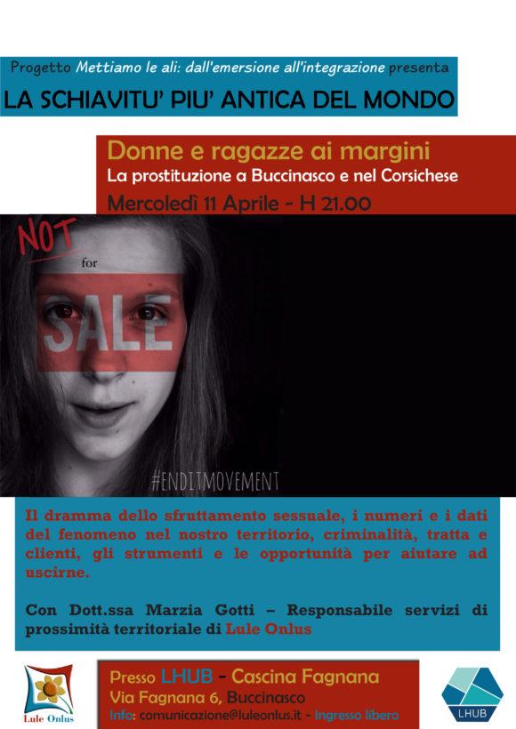 Associazione Lule Onlus, in collaborazione con Associazione LHUB di Buccinasco, propongono una serata di sensibilizzazione e informazione sul tema della tratta e delle sfruttamento di donne e minori, con un focus particolare sul fenomeno della prostituzione nelle strade delle nostre città.