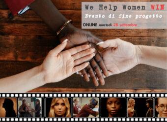 Evento conclusivo Progetto WIN. Incontro online, rivolta a imprese, cooperative ed enti accreditati ai servizi al lavoro e alla formazione, che vuol essere occasione per presentare le opportunità offerte dai percorsi di integrazione e inserimento lavorativo delle donne accolte nei progetti di protezione sociale.